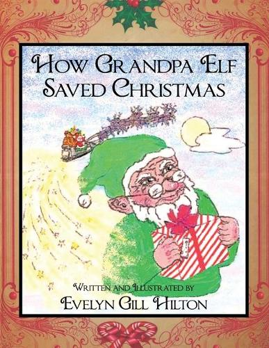 How Grandpa Elf Saved Christmas (Paperback)