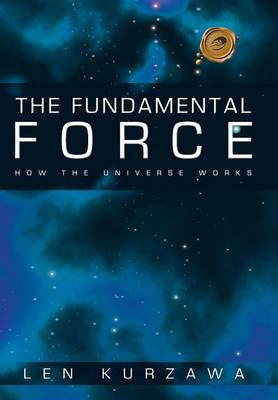 The Fundamental Force: How the Universe Works (Hardback)