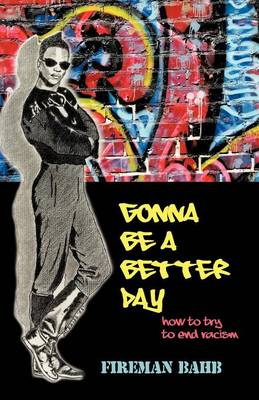 Gonna Be a Better Day: How to Try to End Racism (Paperback)