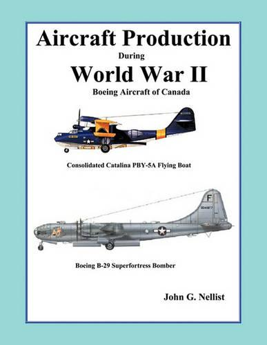 Aircraft Production During World War II: Boeing Aircraft of Canada (Paperback)
