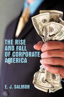 The Rise and Fall of Corporate America (Paperback)