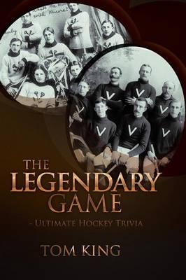 The Legendary Game - Ultimate Hockey Trivia (Paperback)