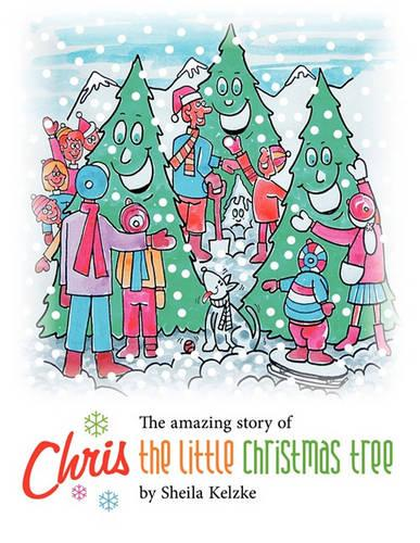 Chris the Little Christmas Tree (Paperback)