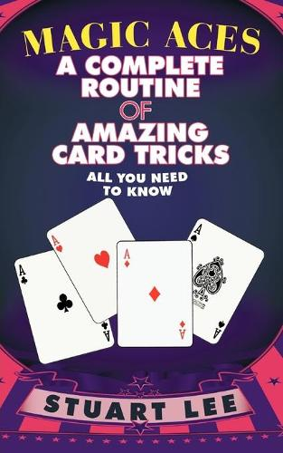 Magic Aces: A Complete Routine of Amazing Card Tricks (Paperback)