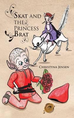 Skat and the Princess Brat (Hardback)