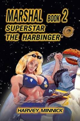 Marshal Book 2: Superstar the Harbinger (Paperback)