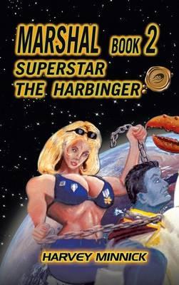 Marshal Book 2: Superstar the Harbinger (Hardback)