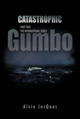 Catastrophic Gumbo: Part Two: the International Series (Paperback)