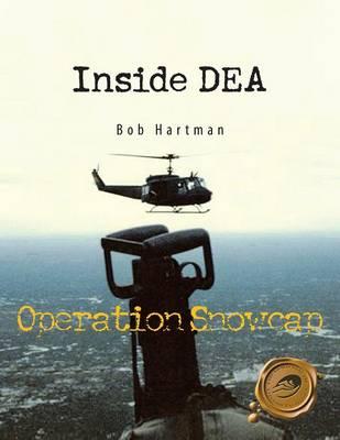 Inside DEA: Operation Snowcap (Paperback)