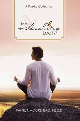 The Healing Leaf: A Poetry Collection (Paperback)