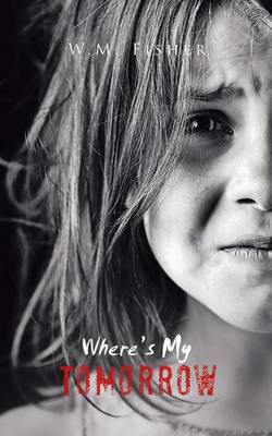 Where's My Tomorrow (Paperback)