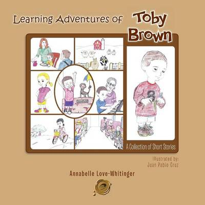 Learning Adventures of Toby Brown: A Collection of Short Stories (Paperback)