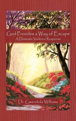 God Provides a Way of Escape: A Domestic Violence Response (Hardback)