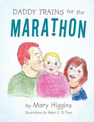 DADDY TRAINS for the MARATHON (Paperback)