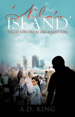 'Nola's Island': Vacation From Degradation (Paperback)