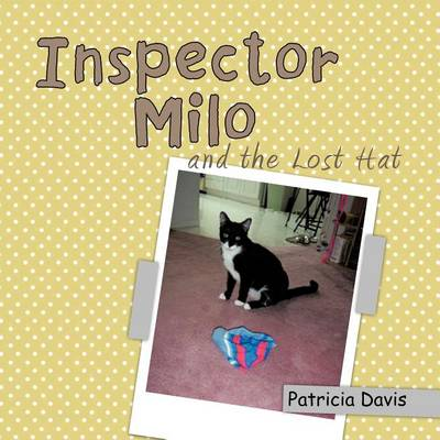 Inspector Milo and the Lost Hat (Paperback)