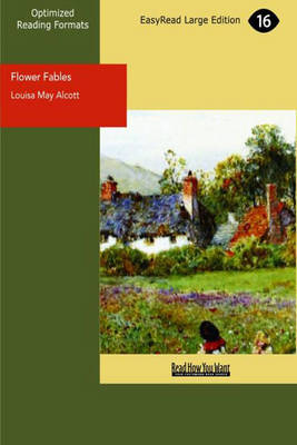 Flower Fables: Flower Fables (Easyread Edition) (Paperback)