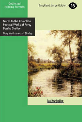 Notes to the Complete Poetical Works of Percy Bysshe Shelley (Paperback)