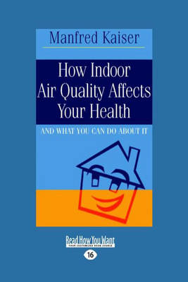 How Indoor Air Quality Affects Your Health: And What You Can Do About it (Paperback)