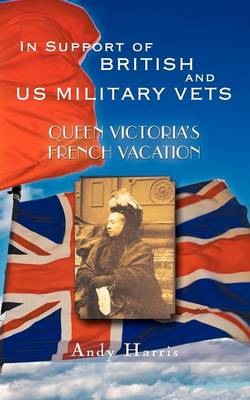 Queen Victoria's French Vacation (Paperback)
