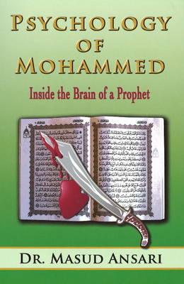 Psychology of Mohammed: Inside the Brain of a Prophet (Paperback)