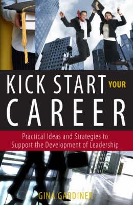 Kick Start Your Career (Paperback)