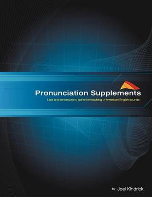 Pronunciation Supplements: Lists and Sentences to Aid in the Teaching of American English (Paperback)