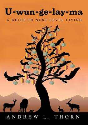 U-wun-ge-lay-ma: A Guide To Next Level Living (Paperback)