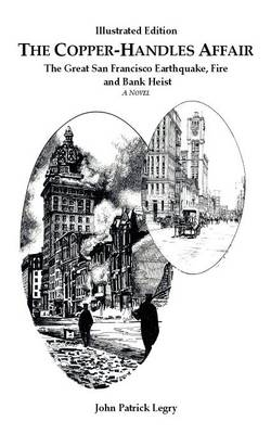 The Copper-Handles Affair: The Great San Francisco Earthquake, Fire and Bank Heist (Paperback)