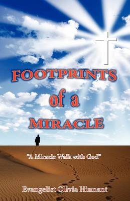 Footprints of a Miracle: A Miracle Walk with God (Paperback)