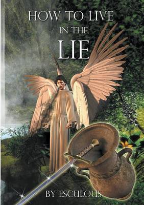 How to Live in the LIe (Paperback)