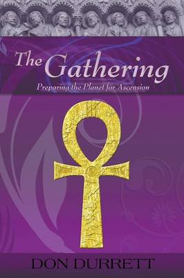 The Gathering: Preparing the Planet for Ascension (Paperback)