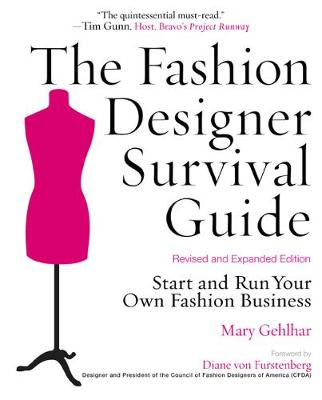 The Fashion Designer Survival Guide, Revised and Expanded Edition: Start and Run Your Own Fashion Business (Paperback)