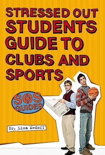 Stressed Out Students' Guide to Clubs and Sports - Stressed Out Students (Paperback)