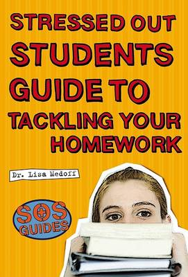 Stressed Out Students' Guide to Tackling Your Homework - Stressed Out Students (Paperback)