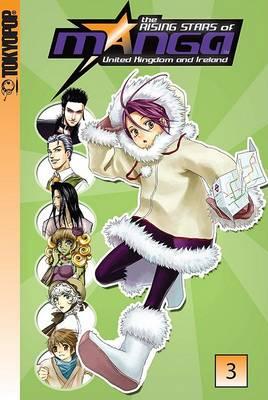 Rising Stars of Manga UK and Ireland: v. 3 (Paperback)