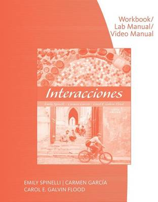 Workbook with Lab Manual for Spinelli/Garcia/Galvin Flood's Interacciones, 6th (Paperback)