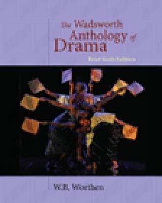 The Wadsworth Anthology of Drama (Paperback)
