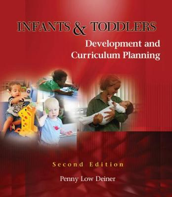 Infants and Toddlers: Development and Curriculum Planning (Paperback)