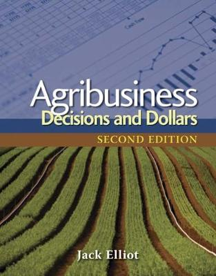 Agribusiness: Decisions and Dollars (Hardback)