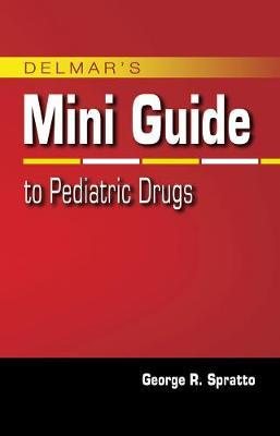 Nurse's Mini Guide to Pediatric Drugs (Spiral bound)