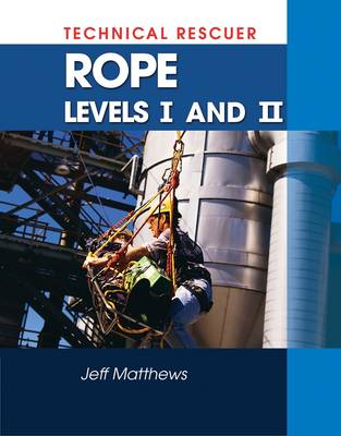 Technical Rescuer: Levels 1-2: Rope Rescue (Paperback)