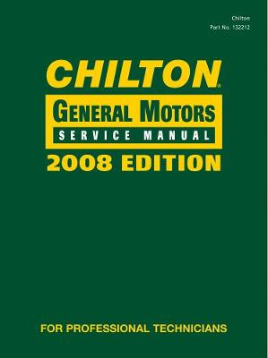 Chilton General Motors Service Manual, 2008 Edition Volume 1 & 2 Set (Hardback)