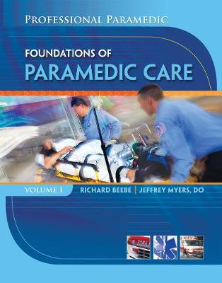 Professional Paramedic, Volume I: Foundations of Paramedic Care (Paperback)