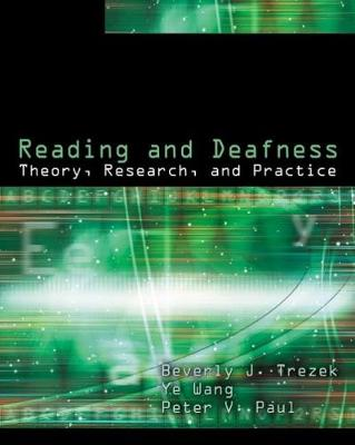 Reading and Deafness: Theory, Research, and Practice (Paperback)