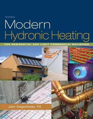 Modern Hydronic Heating: For Residential and Light Commercial Buildings (Hardback)