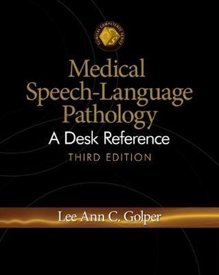 Medical Speech-Language Pathology: A Desk Reference (Spiral bound)