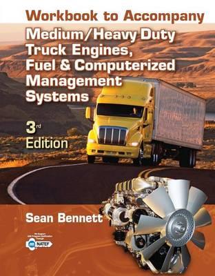 Workbook for Bennett's Medium/Heavy Duty Truck Engines, Fule, Computer Management (Paperback)