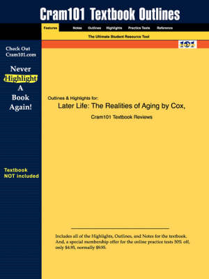 Studyguide for Later Life: The Realities of Aging by Cox, ISBN 9780130138316 - Cram101 Textbook Outlines (Paperback)