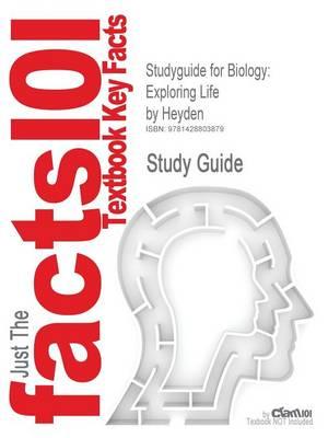 Studyguide for Biology: Exploring Life by Heyden, ISBN 9780130625922 - Cram101 Textbook Outlines (Paperback)